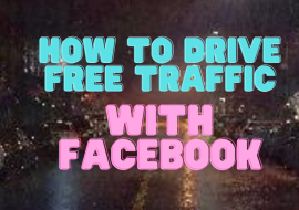 How To Drive Free Traffic With Facebook